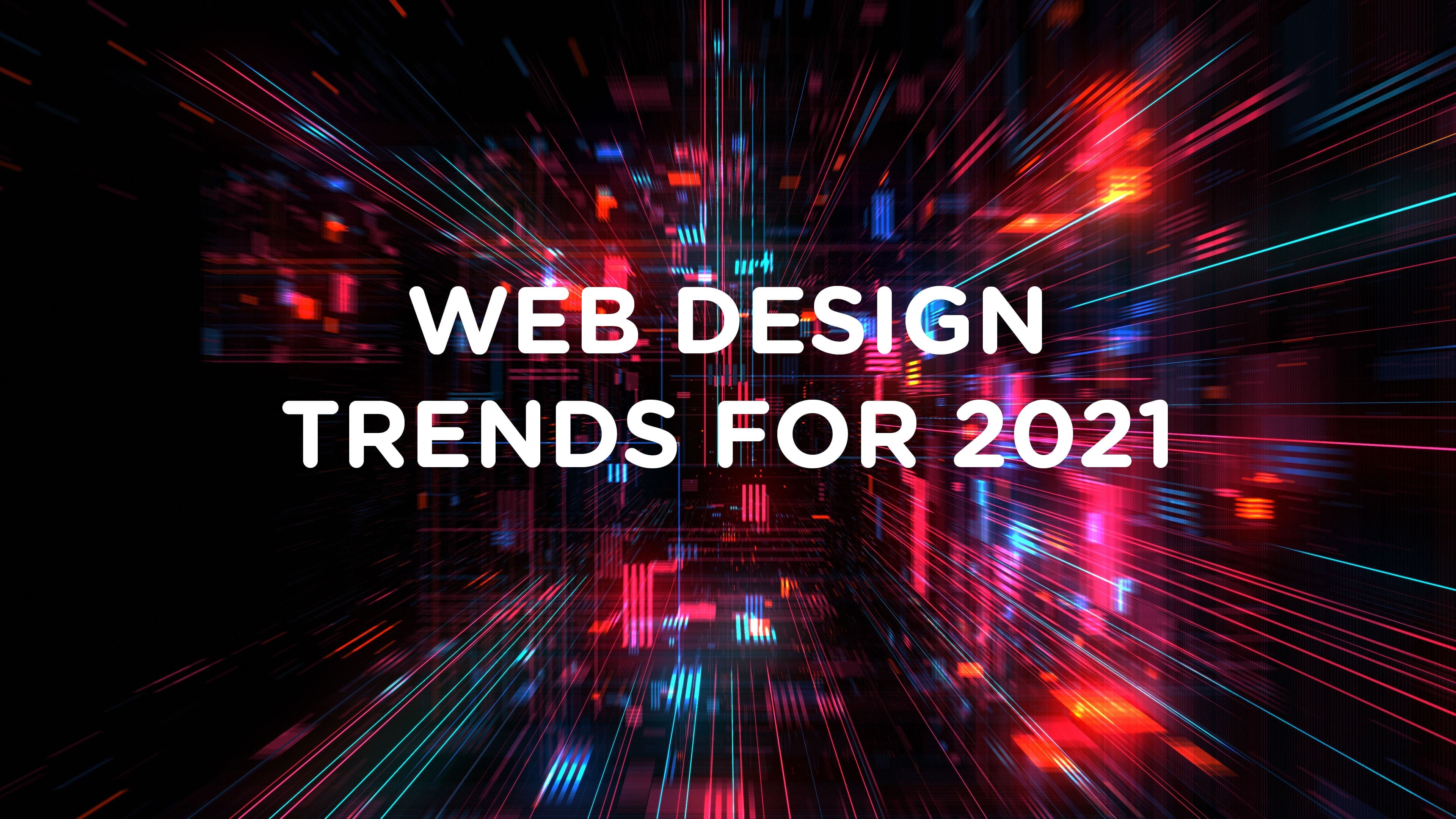 12 Web Design Trends to Take Up in 2021